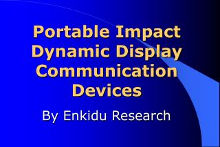 Portable Impact Dynamic Display Communication Devices