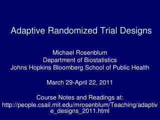Adaptive Randomized Trial Designs