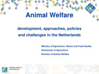 Animal Welfare  development, approaches, policies and challenges in the Netherlands