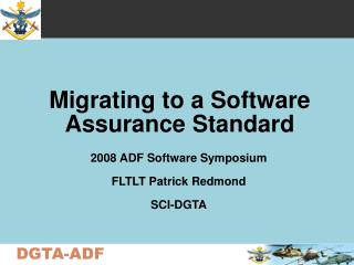 Migrating to a Software Assurance Standard