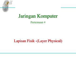 Lapisan Fisik -(Layer Physical)