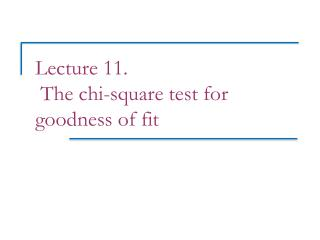 Lecture 11.  The chi-square test for goodness of fit
