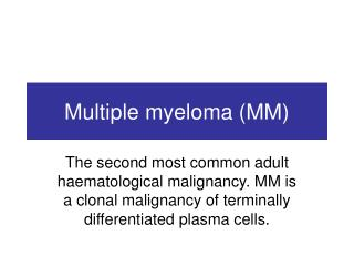 Multiple myeloma (MM)