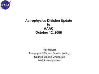 Astrophysics Division Update to AAAC October 12, 2006