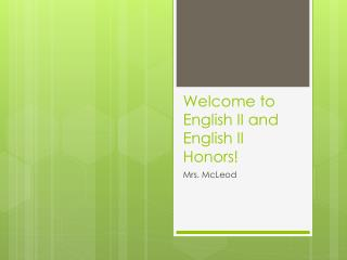 Welcome to English II and English II Honors!