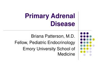 Primary Adrenal Disease
