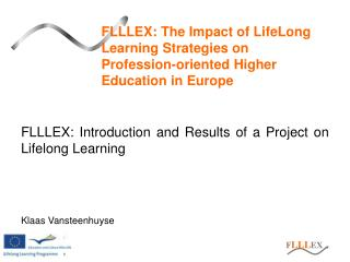 FLLLEX:  Introduction and Results  of a Project on  Lifelong  Learning Klaas Vansteenhuyse