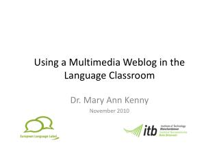 Using a Multimedia Weblog in the Language Classroom