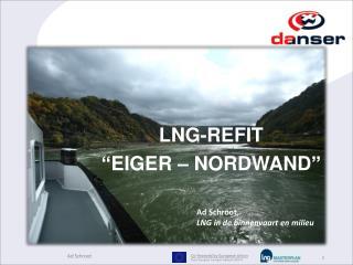 """LNG- Refit """" eiger – Nordwand """""""