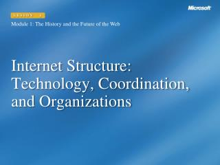 Internet Structure: Technology, Coordination, and Organizations