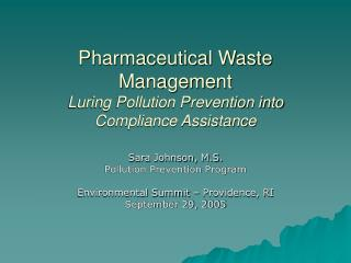 Pharmaceutical Waste Management Luring Pollution Prevention into Compliance Assistance