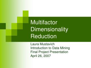 Multifactor Dimensionality Reduction