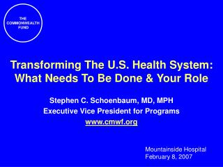Transforming The U.S. Health System: What Needs To Be Done & Your Role