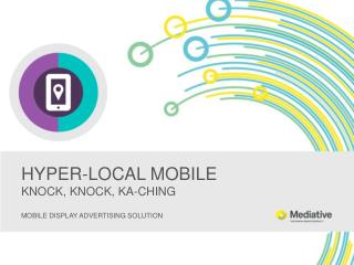 HYPER-LOCAL  MOBILE KNOCK, KNOCK, KA-CHING
