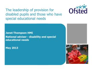 The leadership of provision for  disabled pupils and those who have  special educational needs