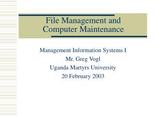 File Management and  Computer Maintenance
