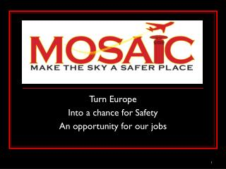 Turn Europe  Into a chance for Safety  An opportunity for our jobs