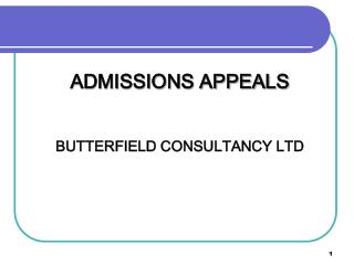 ADMISSIONS APPEALS BUTTERFIELD CONSULTANCY LTD