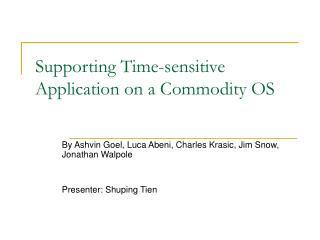 Supporting Time-sensitive Application on a Commodity OS