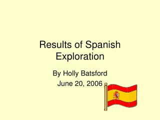 Results of Spanish Exploration