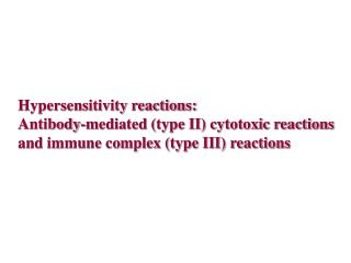 Hypersensitivity reactions: Antibody-mediated (type II) cytotoxic reactions
