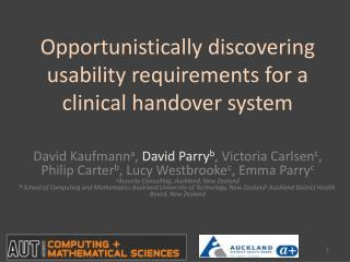 Opportunistically discovering usability requirements for a clinical handover system