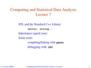 Computing and Statistical Data Analysis Lecture 7