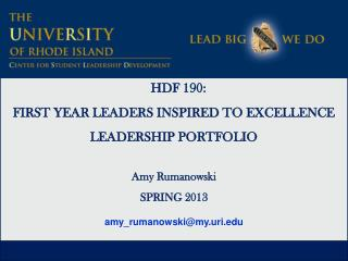 HDF 190:  FIRST YEAR LEADERS INSPIRED TO EXCELLENCE LEADERSHIP PORTFOLIO Amy Rumanowski