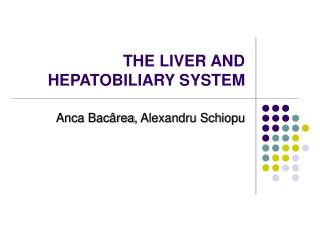 THE LIVER AND HEPATOBILIARY SYSTEM