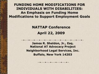 FUNDING HOME MODIFICATIONS FOR INDIVIDUALS WITH DISABILITIES: An Emphasis on Funding Home Modifications to Support Emplo