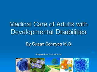 Medical Care of Adults with Developmental Disabilities