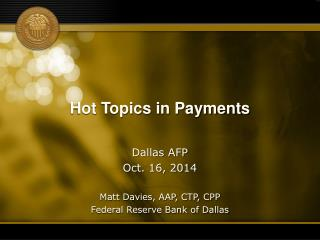 Hot Topics in Payments