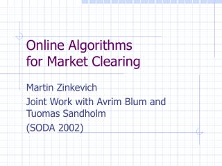 Online Algorithms  for Market Clearing