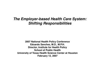 The Employer-based Health Care System:  Shifting Responsibilities