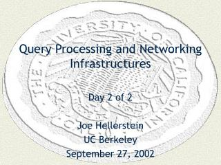 Query Processing and Networking Infrastructures