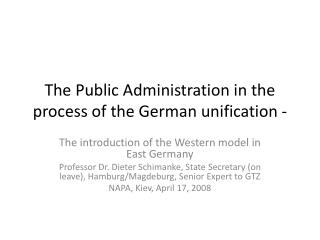 The Public Administration in  the process of the  German  unification  -