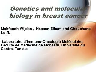 Genetics and molecular biology in breast cancer