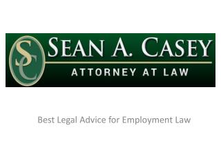 Sean A. Casey Attorney At Law - Best Legal Advice for Employ