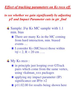 Sample: J/   Ks MC sample with 1.1 min. bias