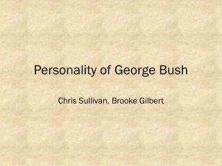 Personality of George Bush