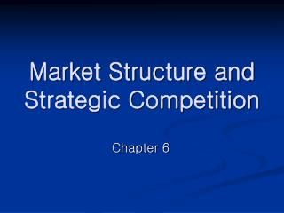 Market Structure and Strategic Competition
