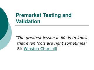 Premarket Testing and Validation