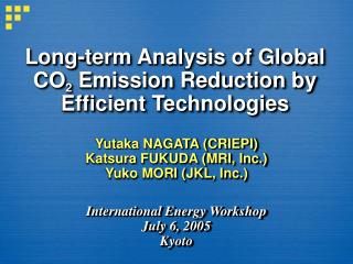 Long-term Analysis of Global CO 2  Emission Reduction by Efficient Technologies