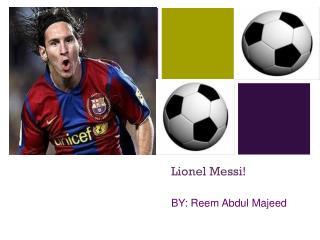 Lionel  Messi !
