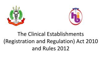 The Clinical Establishments (Registration and Regulation) Act 2010 and Rules 2012
