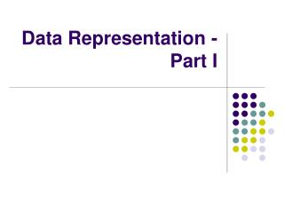 Data Representation - Part I