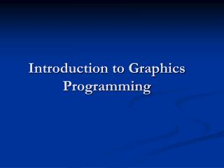 Introduction to Graphics Programming
