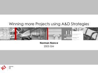 Winning more Projects using A&D Strategies