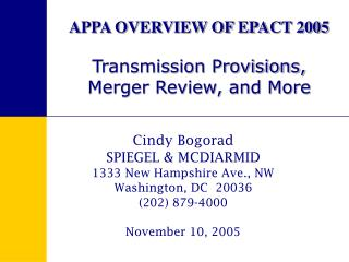 APPA OVERVIEW OF EPACT 2005 Transmission Provisions, Merger Review, and More