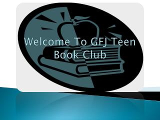 Welcome To GFJ Teen Book Club